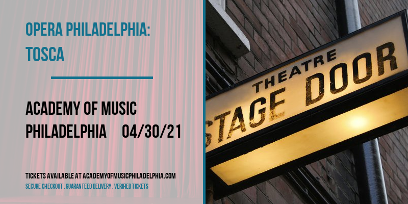 Opera Philadelphia: Tosca at Academy of Music