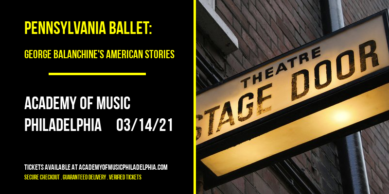 Pennsylvania Ballet: George Balanchine's American Stories [CANCELLED] at Academy of Music